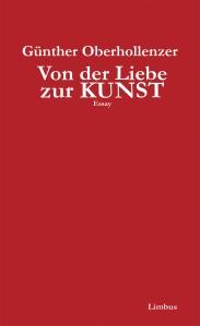 Günther Oberhollenzer, Von der Liebe zur Kunst, erschienen im Limbus-Verlag, Innsbruck 2014 Gebunden mit Lesebändchen. 176 Seiten Preis: 13,– € (A/D) ISBN 978-3-99039-036-8 www.limbusverlag.at